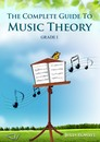 The Complete Guide to Music Theory, Grade 1